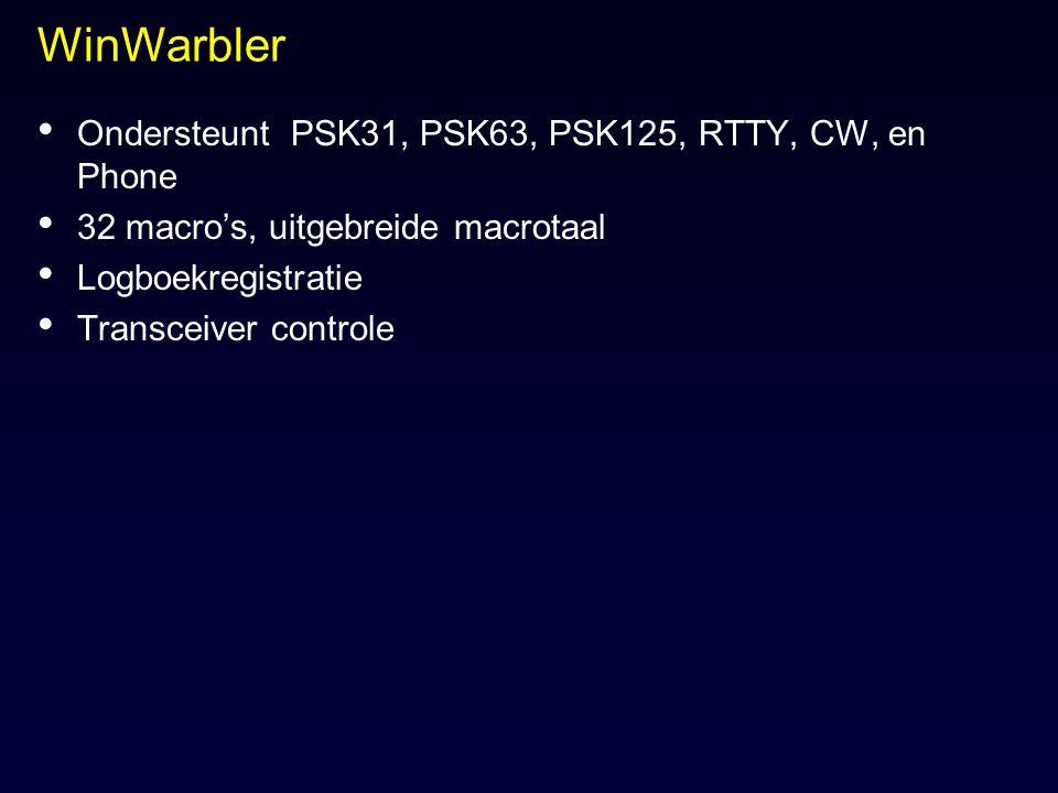 WinWarbler Ondersteunt PSK31, PSK63, PSK125, RTTY, CW, en Phone 32 macro's, uitgebreide macrotaal Logboekregistratie Transceiver controle