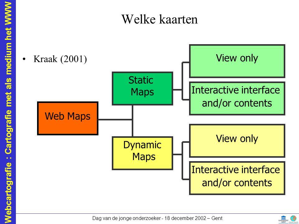 Webcartografie : Cartografie met als medium het WWW Dag van de jonge onderzoeker - 18 december 2002 – Gent Statische, niet interactieve kaart Bron: Alive Festival (www.alive.be)