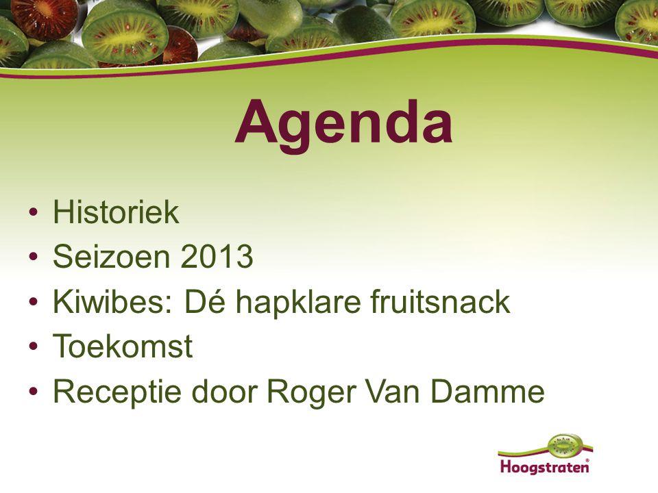 Agenda Historiek Seizoen 2013 Kiwibes: Dé hapklare fruitsnack Toekomst Receptie door Roger Van Damme