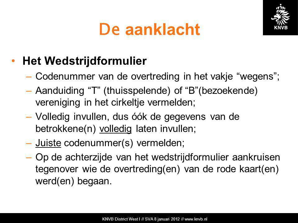 """KNVB Academie // Tuchtzaken // www.knvb.nl De aanklacht Het Wedstrijdformulier –Codenummer van de overtreding in het vakje """"wegens""""; –Aanduiding """"T"""" ("""