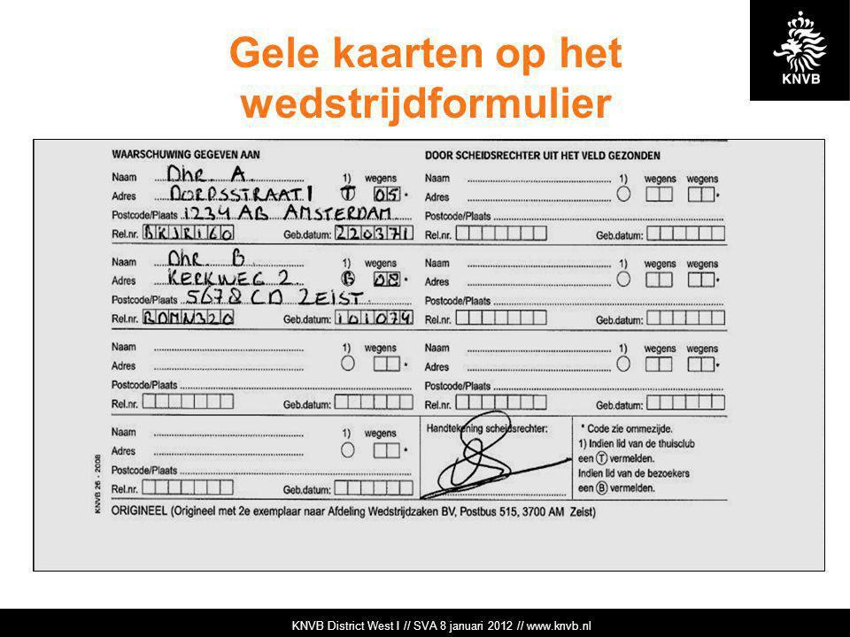 KNVB Academie // Tuchtzaken // www.knvb.nl Gele kaarten op het wedstrijdformulier KNVB Academie // Tuchtzaken // www.knvb.nl KNVB District West I // S