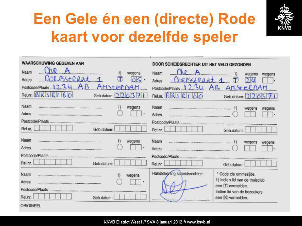 KNVB Academie // Tuchtzaken // www.knvb.nl Een Gele én een (directe) Rode kaart voor dezelfde speler KNVB Academie // Tuchtzaken // www.knvb.nl KNVB D