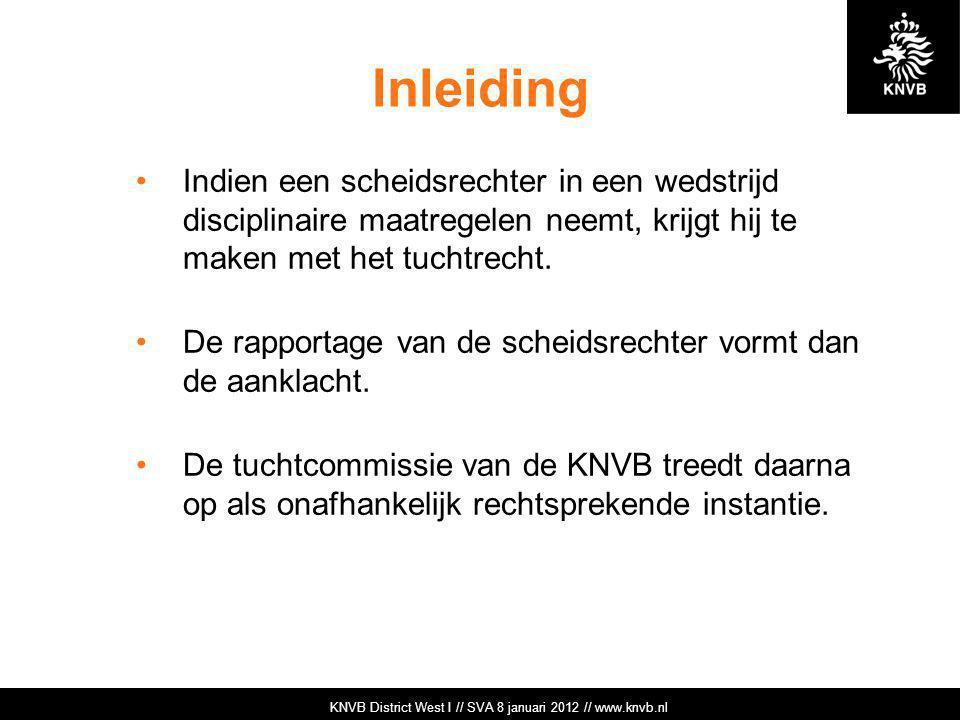 KNVB Academie // Tuchtzaken // www.knvb.nl Rode kaart op het wedstrijdformulier KNVB Academie // Tuchtzaken // www.knvb.nl KNVB District West I // SVA 8 januari 2012 // www.knvb.nl