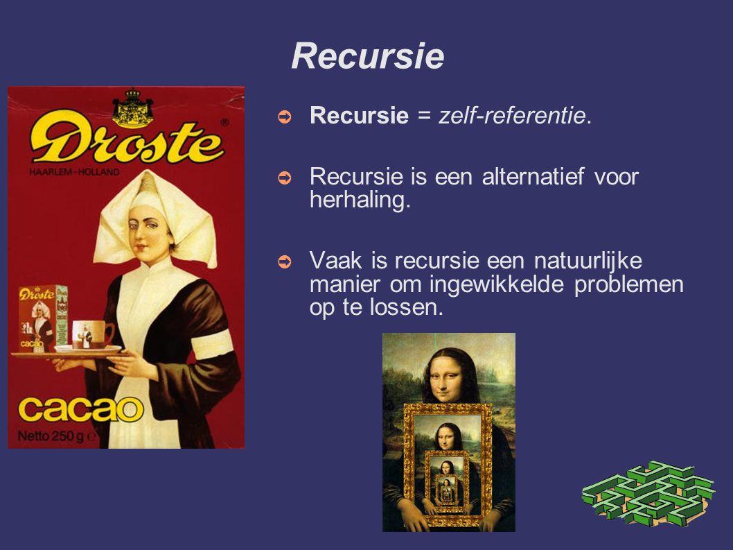 Recursie ➲ Recursie = zelf-referentie. ➲ Recursie is een alternatief voor herhaling. ➲ Vaak is recursie een natuurlijke manier om ingewikkelde problem