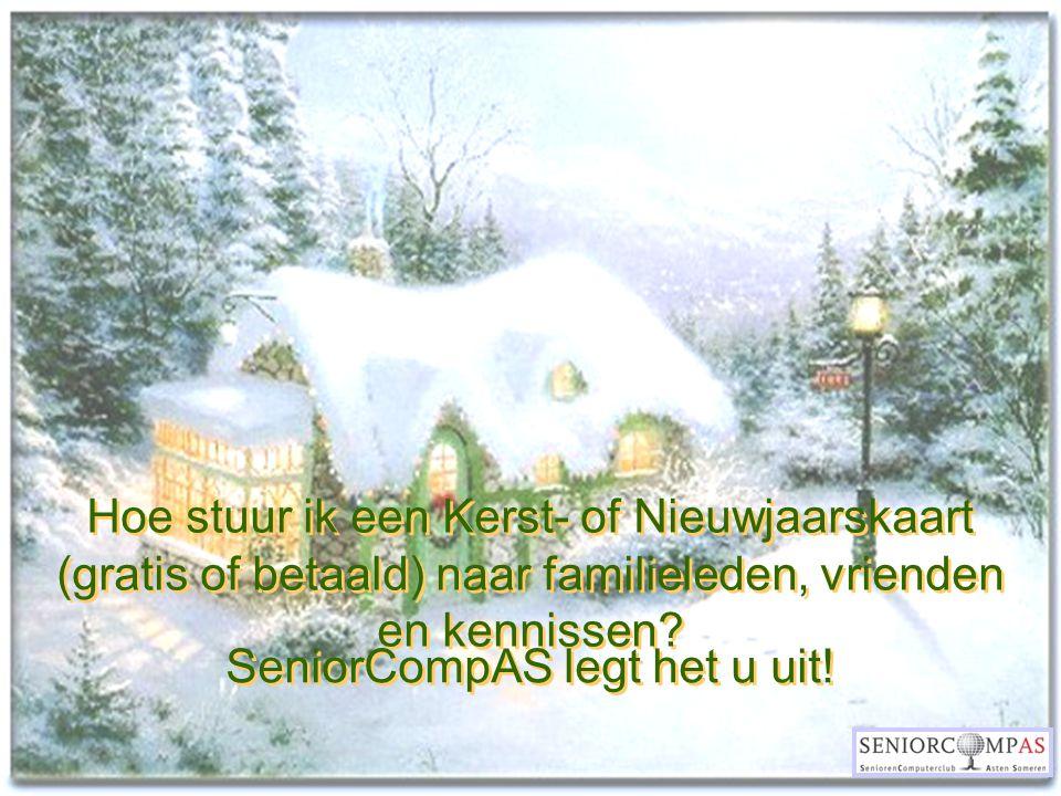 Hoe stuur ik een Kerst- of Nieuwjaarskaart (gratis of betaald) naar familieleden, vrienden en kennissen? SeniorCompAS legt het u uit!