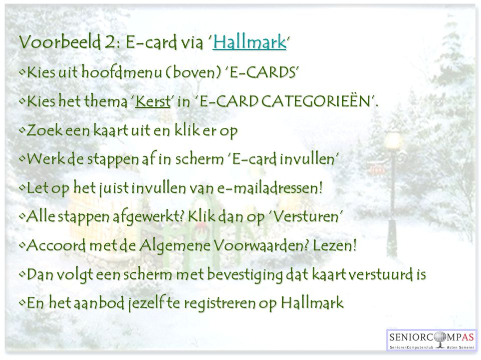 Voorbeeld 2: E-card via 'Hallmark ' Hallmark Kies uit hoofdmenu (boven) 'E-CARDS'Kies uit hoofdmenu (boven) 'E-CARDS' Kies het thema 'Kerst' in 'E-CAR