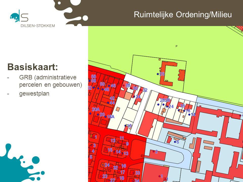 11 Ruimtelijke Ordening/Milieu Basiskaart: -GRB (administratieve percelen en gebouwen) -gewestplan