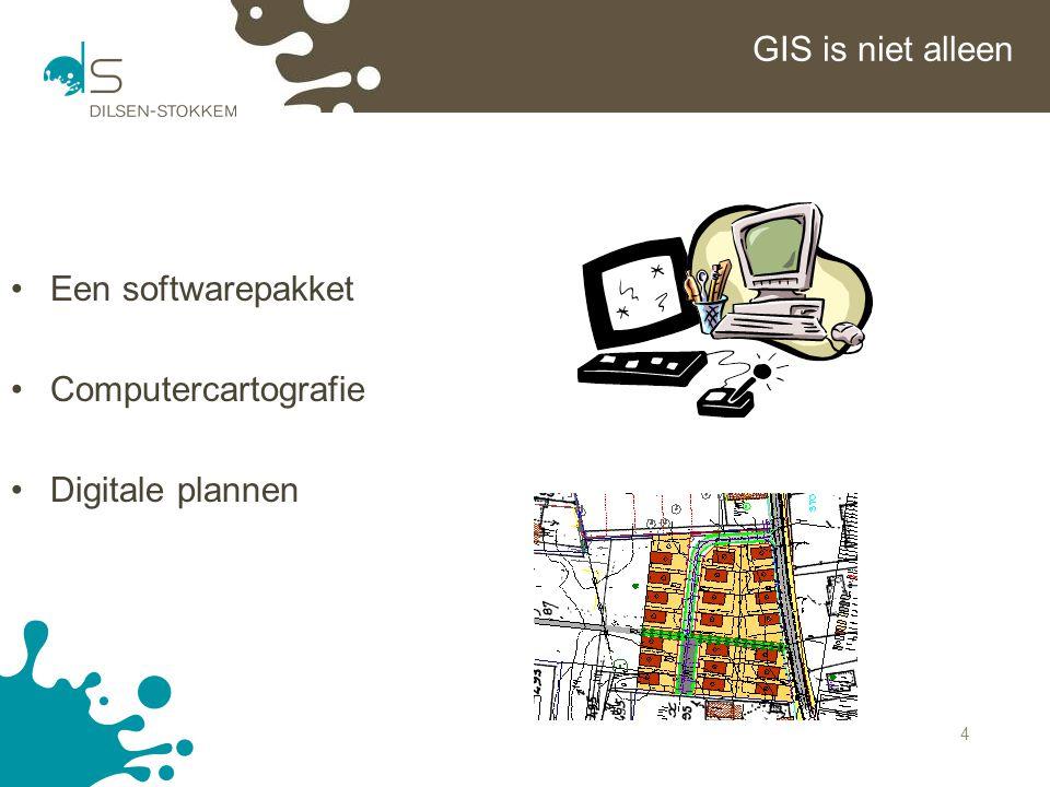 4 GIS is niet alleen Een softwarepakket Computercartografie Digitale plannen