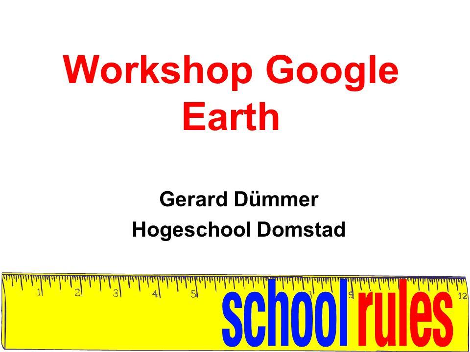Workshop Google Earth Gerard Dümmer Hogeschool Domstad