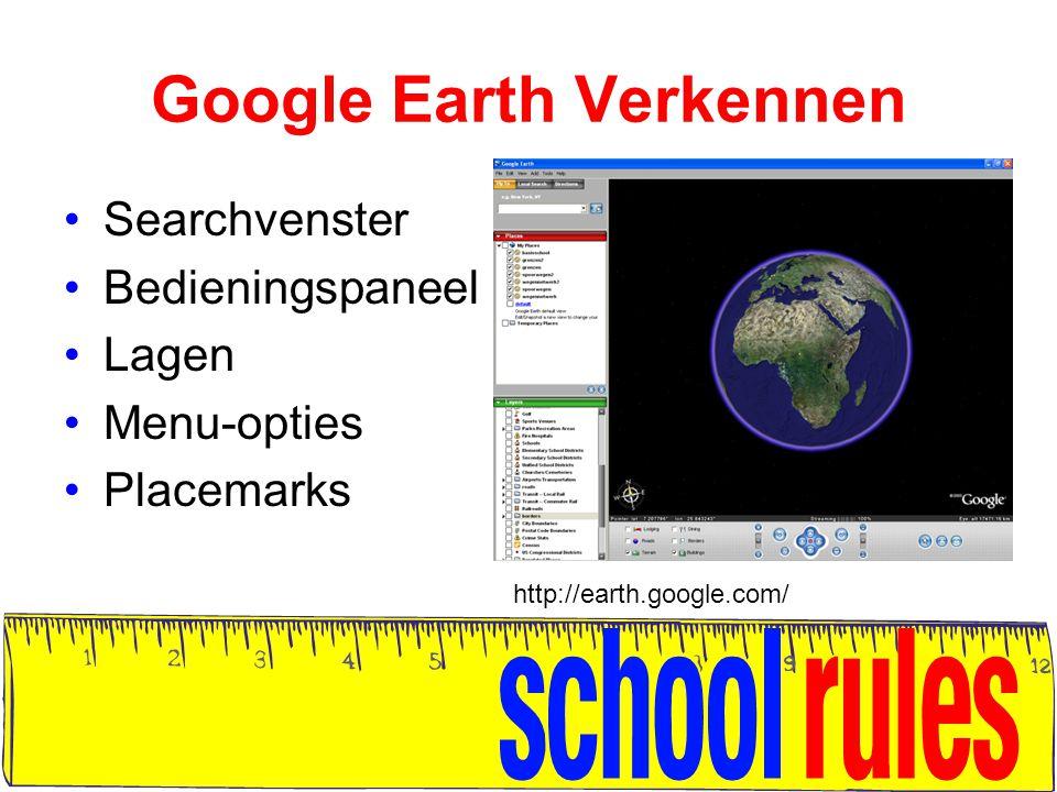 Google Earth Verkennen Searchvenster Bedieningspaneel Lagen Menu-opties Placemarks http://earth.google.com/
