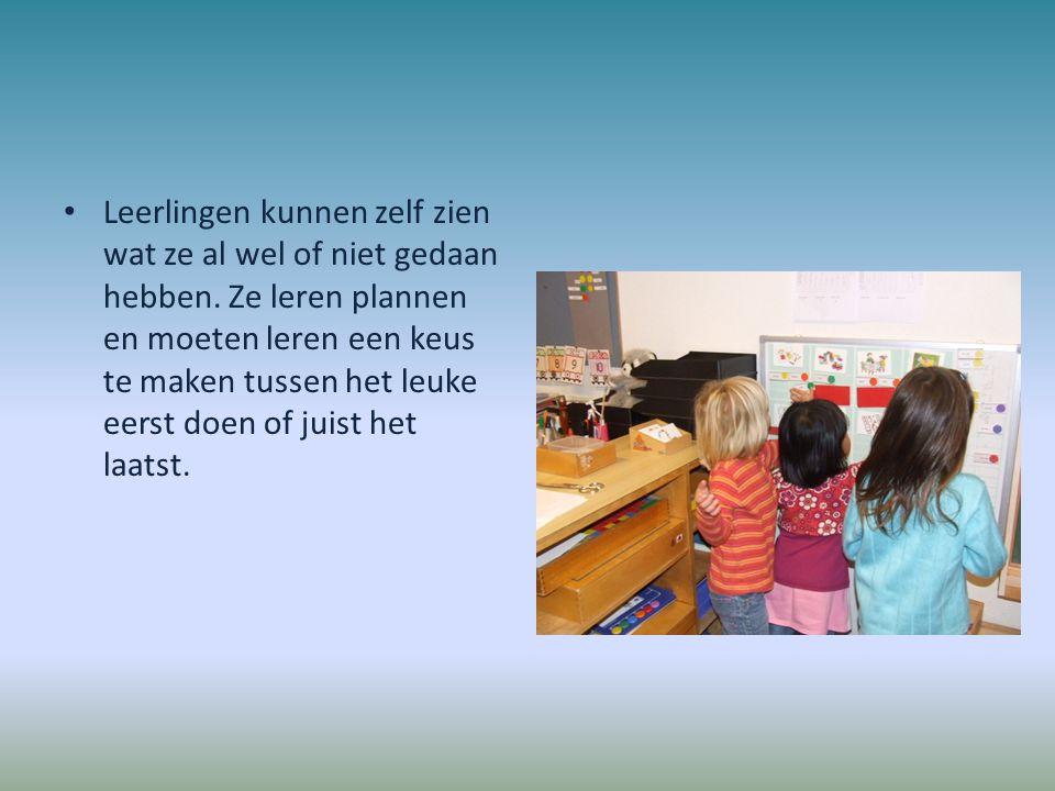 Leerlingen kunnen zelf zien wat ze al wel of niet gedaan hebben. Ze leren plannen en moeten leren een keus te maken tussen het leuke eerst doen of jui