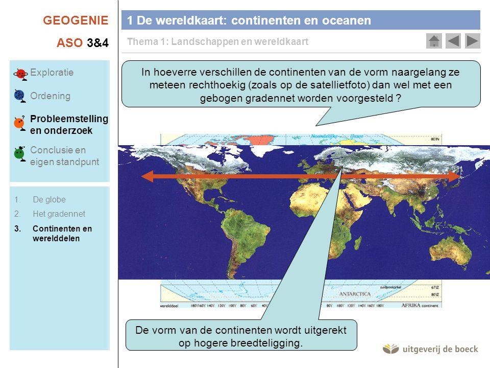 GEOGENIE ASO 3&4 In hoeverre verschillen de continenten van de vorm naargelang ze meteen rechthoekig (zoals op de satellietfoto) dan wel met een gebog