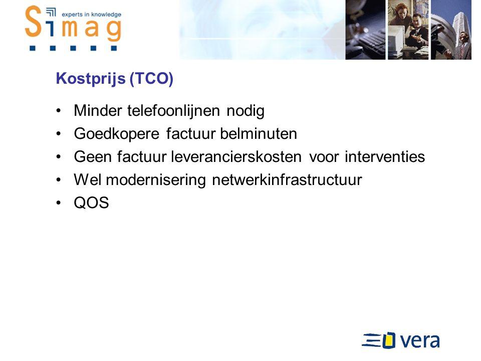 Kostprijs (TCO) Minder telefoonlijnen nodig Goedkopere factuur belminuten Geen factuur leverancierskosten voor interventies Wel modernisering netwerkinfrastructuur QOS