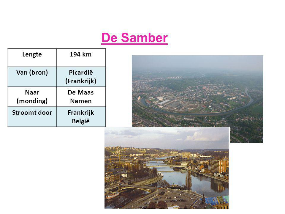 De Samber Lengte194 km Van (bron)Picardië (Frankrijk) Naar (monding) De Maas Namen Stroomt doorFrankrijk België