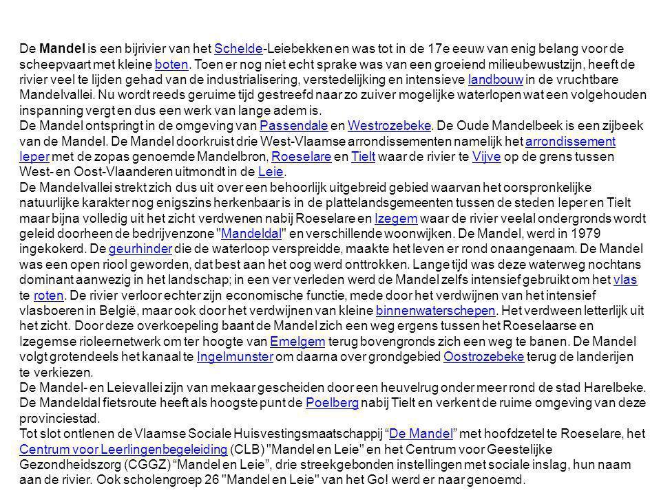 De Mandel Lengte??? km Van (bron)Passendale Westrozebeke Naar (monding) De Leie Stroomt doorBelgië