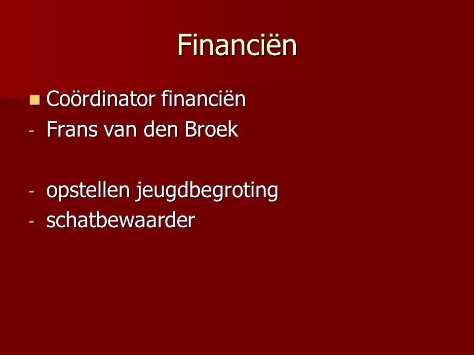 Financiën Coördinator financiën Coördinator financiën - Frans van den Broek - opstellen jeugdbegroting - schatbewaarder