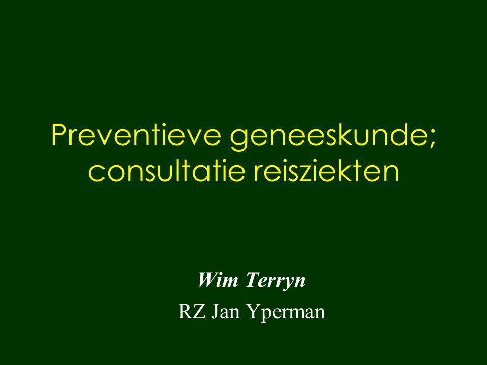 Preventieve geneeskunde; consultatie reisziekten Wim Terryn RZ Jan Yperman