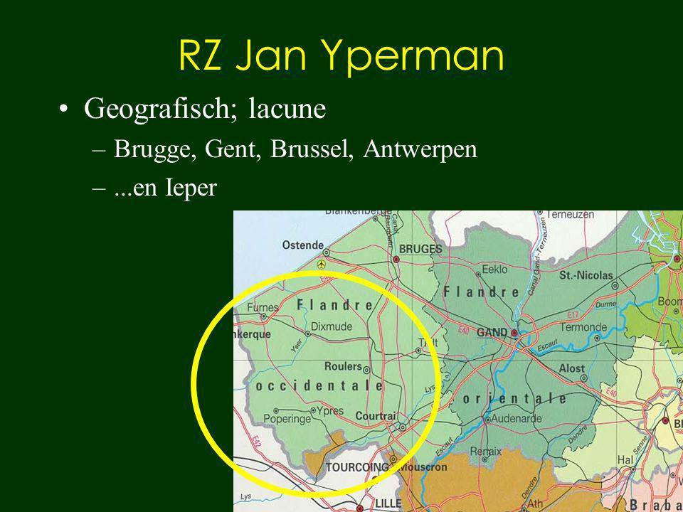 RZ Jan Yperman Geografisch; lacune –Brugge, Gent, Brussel, Antwerpen –...en Ieper