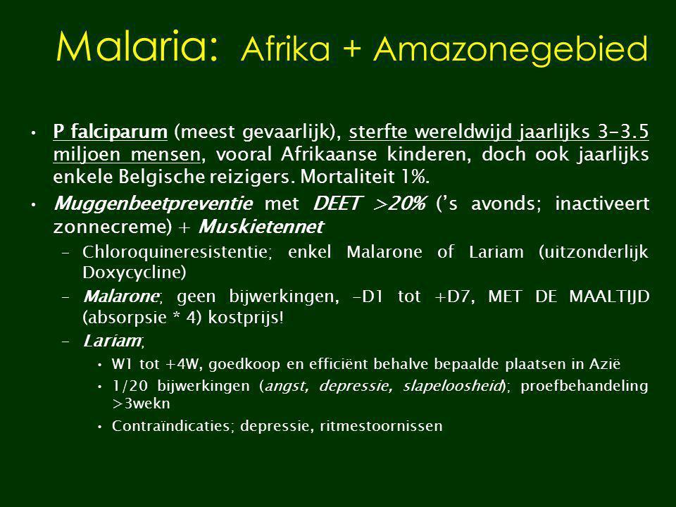 Malaria: Afrika + Amazonegebied P falciparum (meest gevaarlijk), sterfte wereldwijd jaarlijks 3-3.5 miljoen mensen, vooral Afrikaanse kinderen, doch o