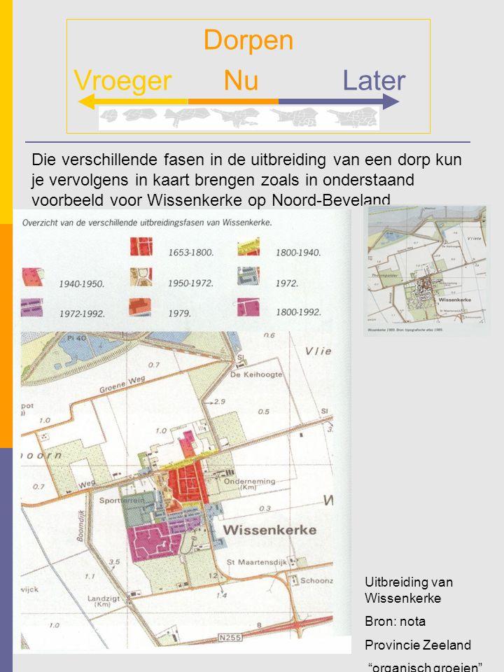 Dorpen Vroeger NuLater Die verschillende fasen in de uitbreiding van een dorp kun je vervolgens in kaart brengen zoals in onderstaand voorbeeld voor Wissenkerke op Noord-Beveland.