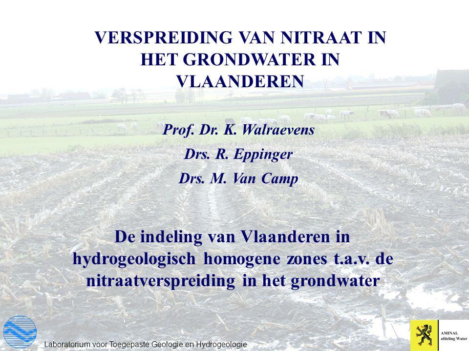 Laboratorium voor Toegepaste Geologie en Hydrogeologie VERSPREIDING VAN NITRAAT IN HET GRONDWATER IN VLAANDEREN De indeling van Vlaanderen in hydrogeo