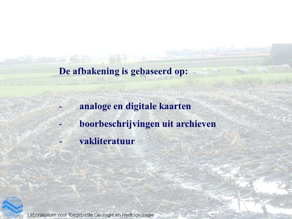 De afbakening is gebaseerd op: - analoge en digitale kaarten - boorbeschrijvingen uit archieven - vakliteratuur