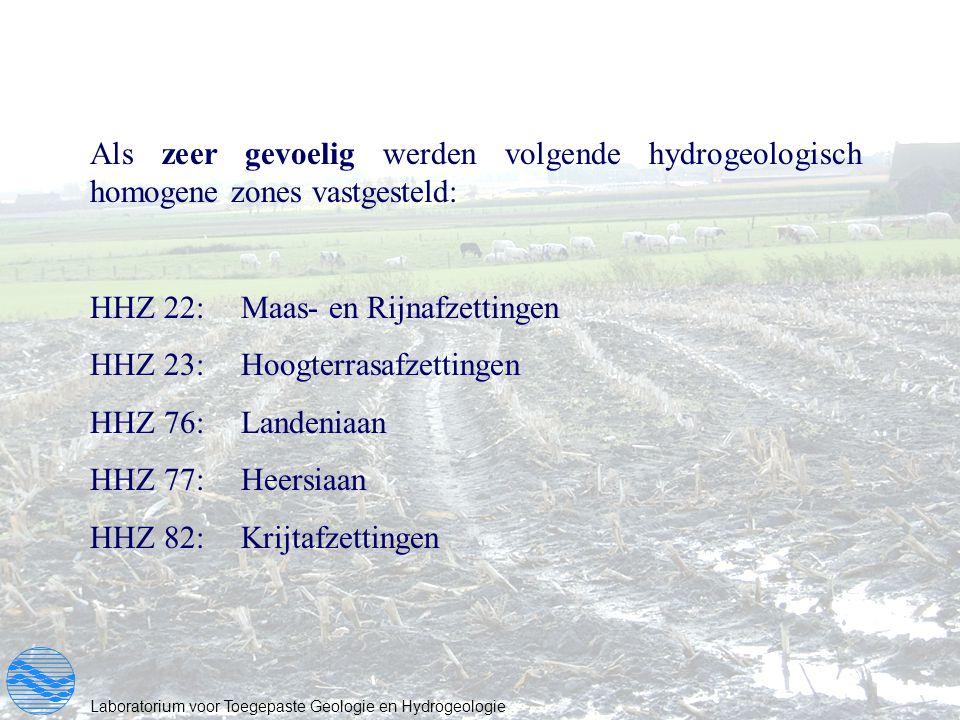 Laboratorium voor Toegepaste Geologie en Hydrogeologie Als zeer gevoelig werden volgende hydrogeologisch homogene zones vastgesteld: HHZ 22:Maas- en R