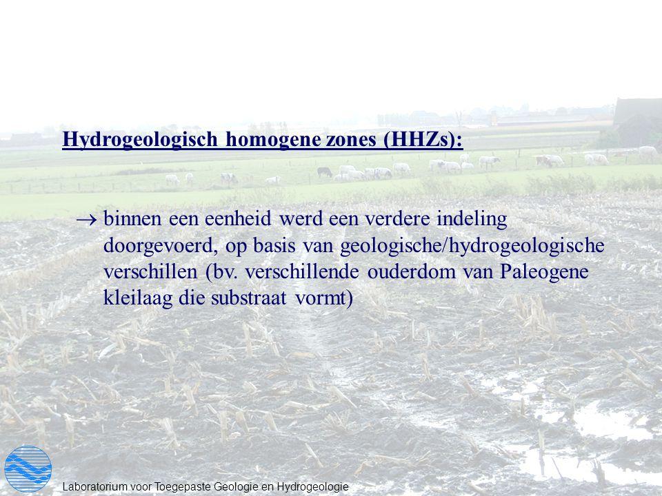 Hydrogeologisch homogene zones (HHZs):  binnen een eenheid werd een verdere indeling doorgevoerd, op basis van geologische/hydrogeologische verschill