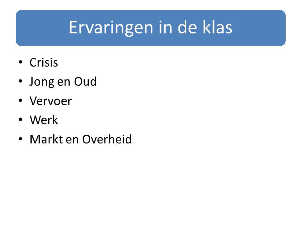 Ervaringen in de klas Crisis Jong en Oud Vervoer Werk Markt en Overheid