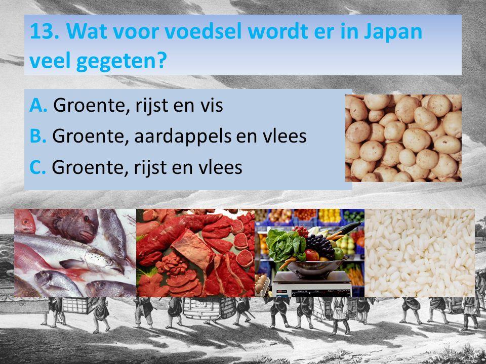 A. Groente, rijst en vis B. Groente, aardappels en vlees C.