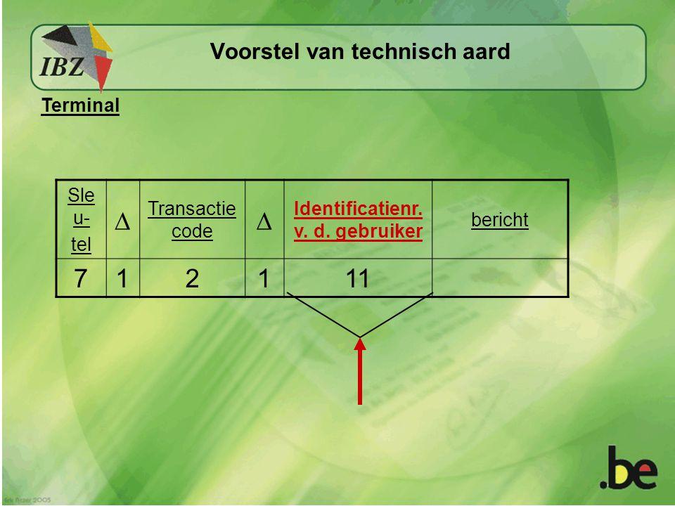 Voorstel van technisch aard Sle u- tel  Transactie code  Identificatienr.