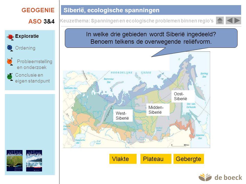 GEOGENIE ASO 3&4 Siberië, ecologische spanningen Keuzethema: Spanningen en ecologische problemen binnen regio's Exploratie Ordening Conclusie en eigen standpunt Probleemstelling en onderzoek Maak een tabel met drie kolommen.
