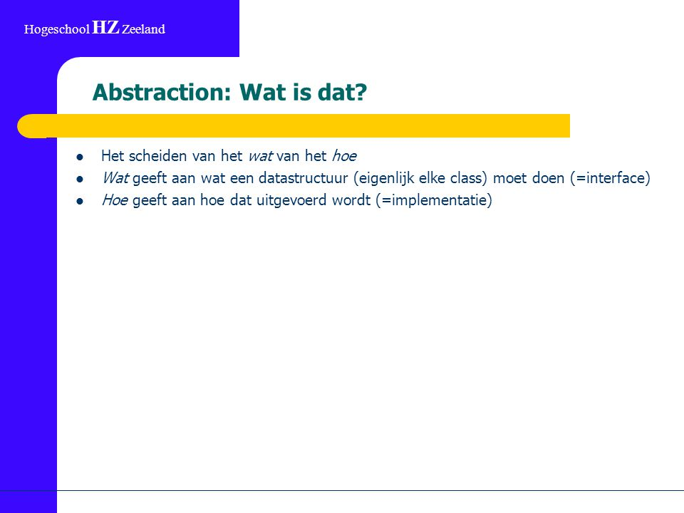 Hogeschool HZ Zeeland Abstraction: Wat is dat.