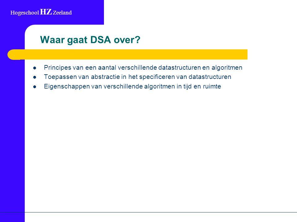 Hogeschool HZ Zeeland Waar gaat DSA over.