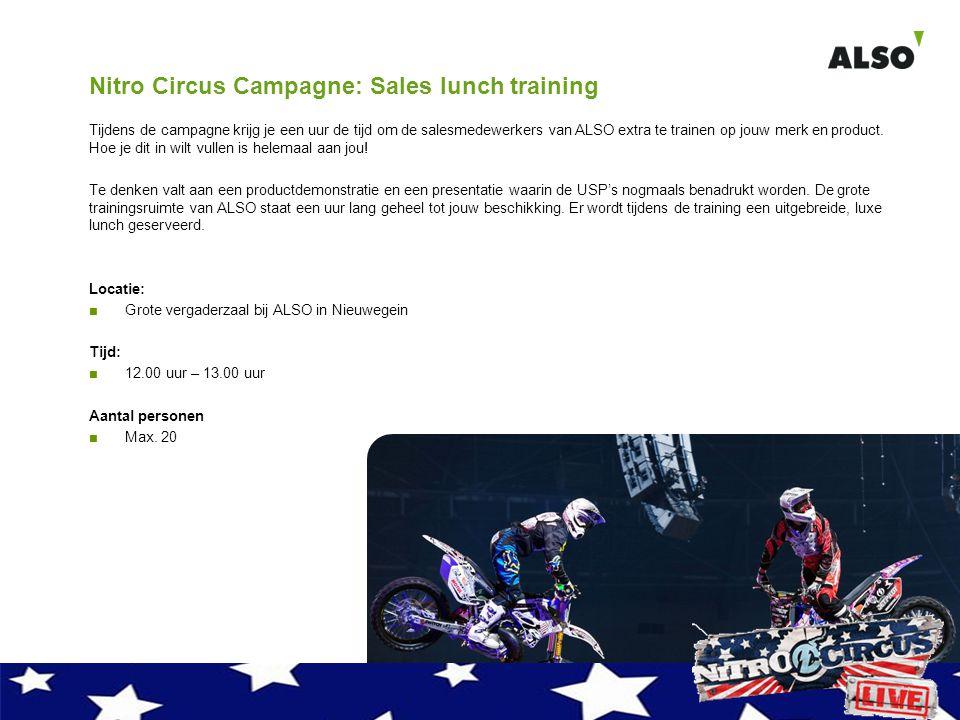Nitro Circus Campagne: Sales lunch training Tijdens de campagne krijg je een uur de tijd om de salesmedewerkers van ALSO extra te trainen op jouw merk en product.