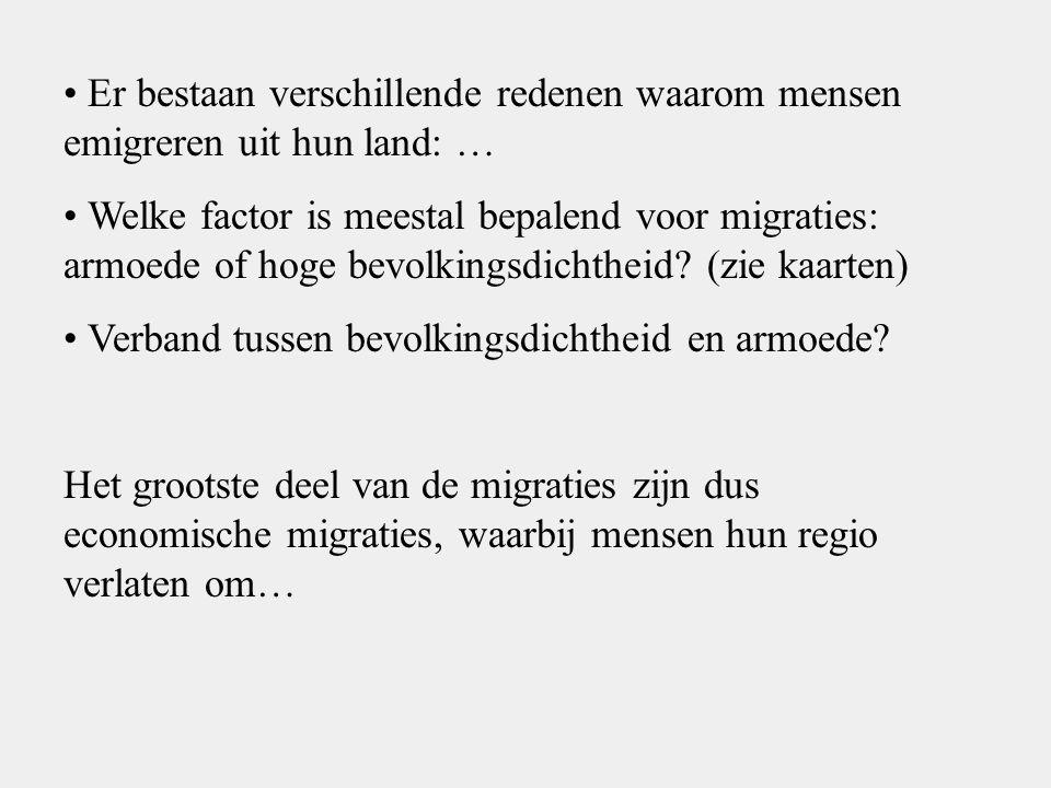 Er bestaan verschillende redenen waarom mensen emigreren uit hun land: … Welke factor is meestal bepalend voor migraties: armoede of hoge bevolkingsdichtheid.
