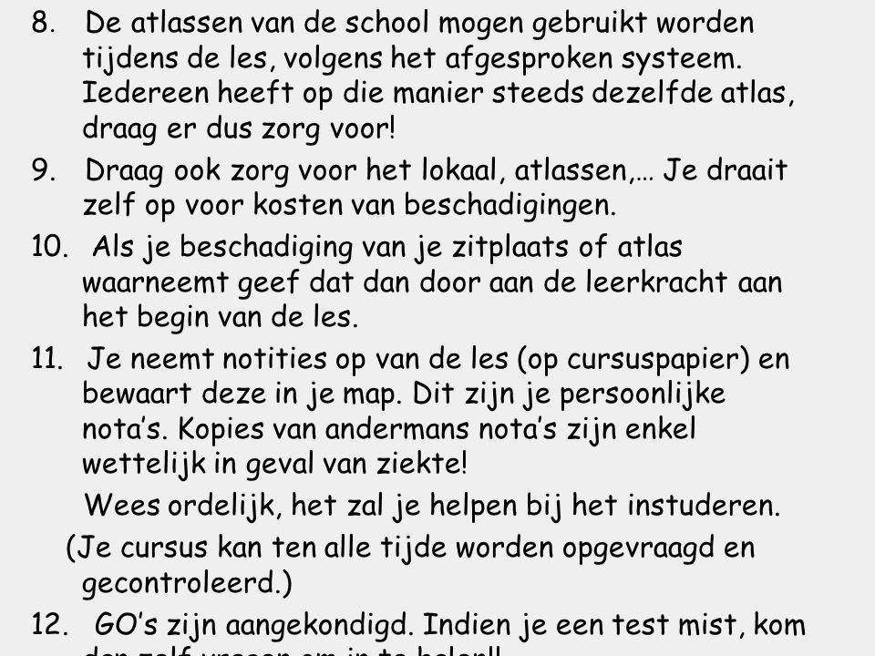 8.De atlassen van de school mogen gebruikt worden tijdens de les, volgens het afgesproken systeem.