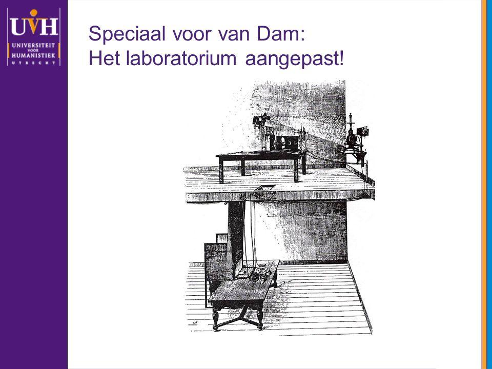 Speciaal voor van Dam: Het laboratorium aangepast!