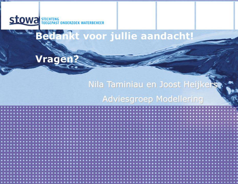Bedankt voor jullie aandacht! Vragen? Nila Taminiau en Joost Heijkers Adviesgroep Modellering Nila Taminiau en Joost Heijkers Adviesgroep Modellering