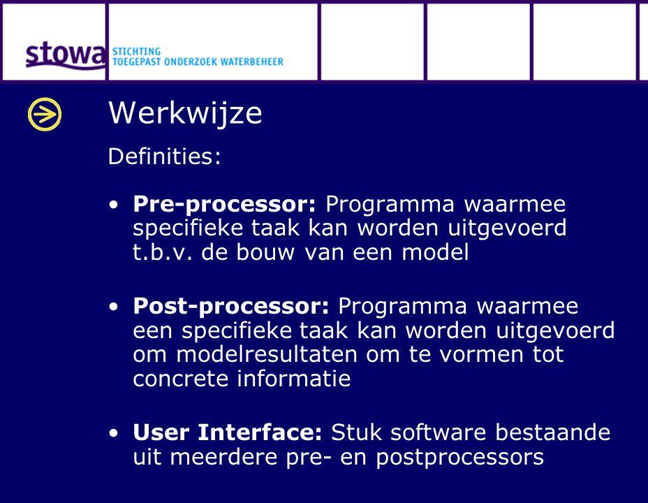 Werkwijze Definities: Pre-processor: Programma waarmee specifieke taak kan worden uitgevoerd t.b.v. de bouw van een model Post-processor: Programma wa
