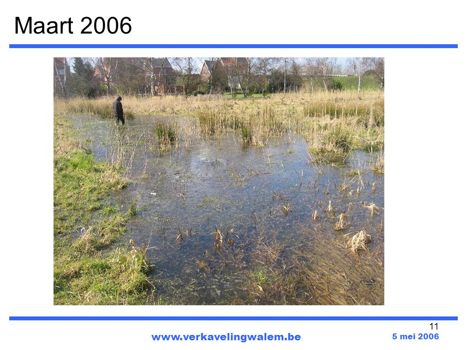 11 Maart 2006 www.verkavelingwalem.be 5 mei 2006