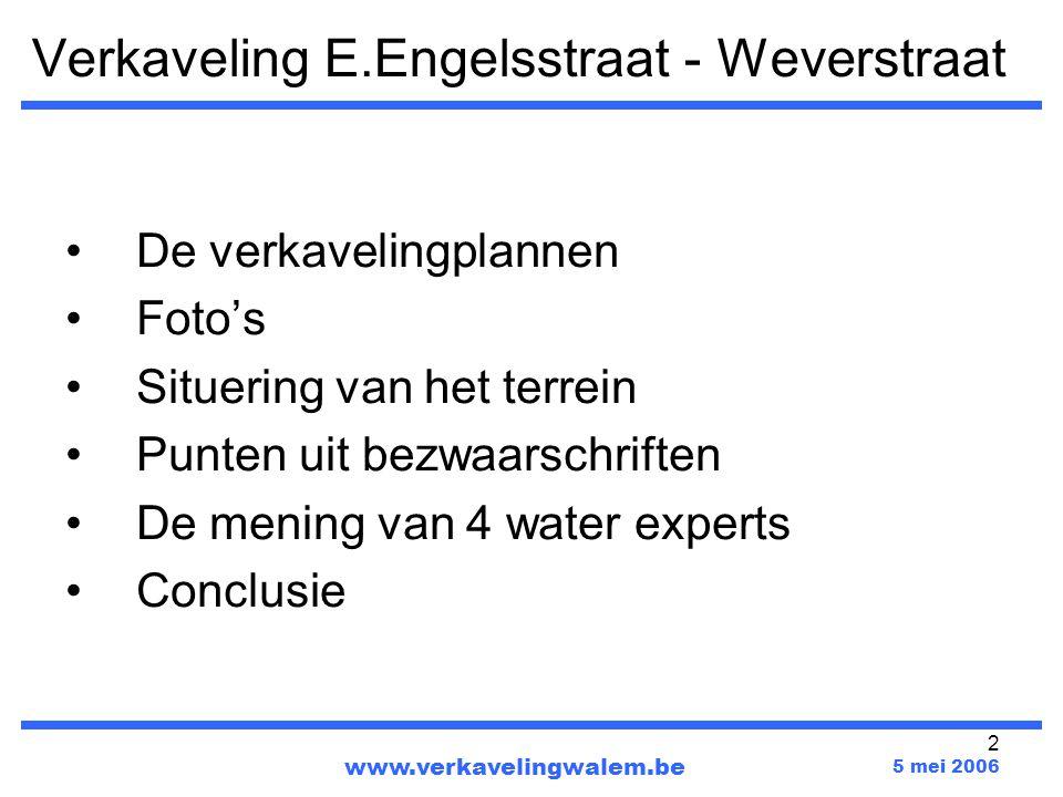 2 Verkaveling E.Engelsstraat - Weverstraat De verkavelingplannen Foto's Situering van het terrein Punten uit bezwaarschriften De mening van 4 water experts Conclusie www.verkavelingwalem.be 5 mei 2006