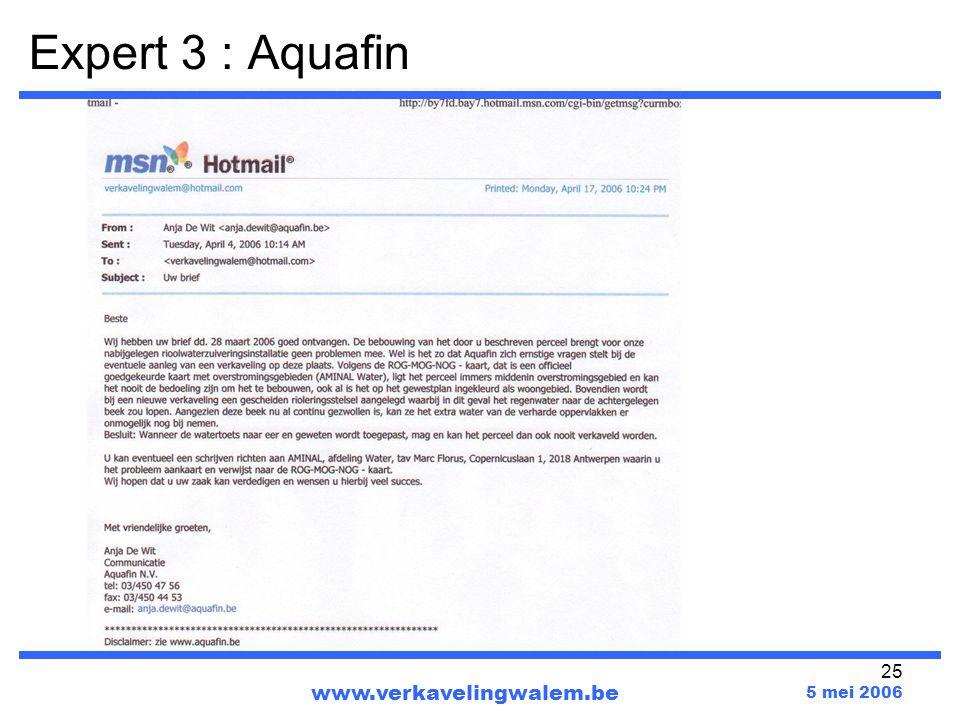 25 www.verkavelingwalem.be 5 mei 2006 Expert 3 : Aquafin