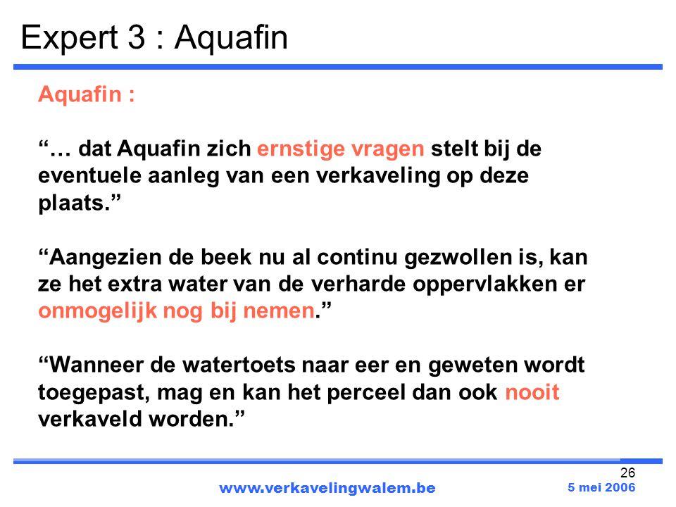 """26 www.verkavelingwalem.be 5 mei 2006 Aquafin : """"… dat Aquafin zich ernstige vragen stelt bij de eventuele aanleg van een verkaveling op deze plaats."""""""