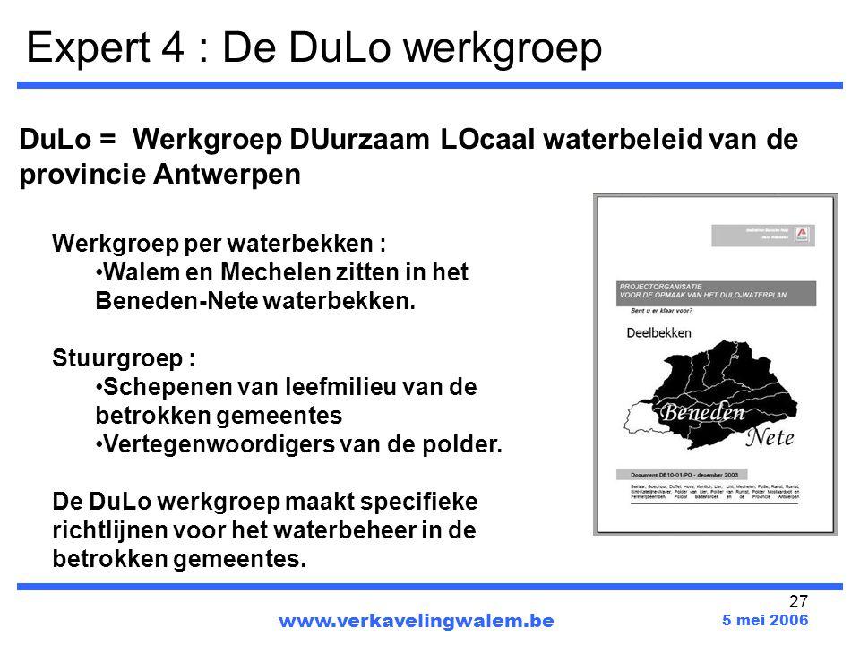 27 www.verkavelingwalem.be 5 mei 2006 Werkgroep per waterbekken : Walem en Mechelen zitten in het Beneden-Nete waterbekken. Stuurgroep : Schepenen van