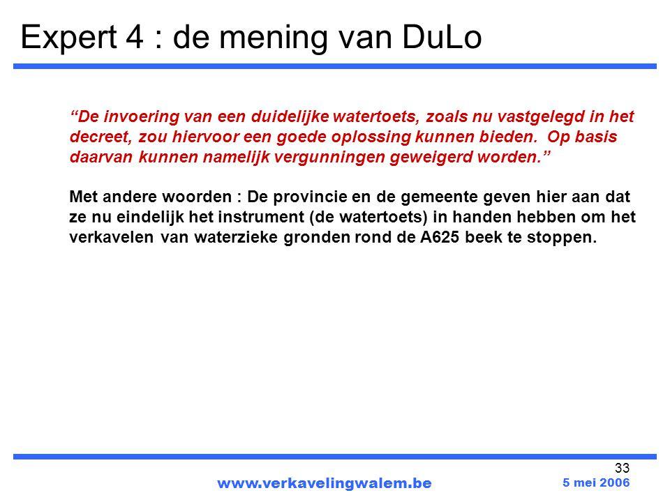 """33 www.verkavelingwalem.be 5 mei 2006 """"De invoering van een duidelijke watertoets, zoals nu vastgelegd in het decreet, zou hiervoor een goede oplossin"""