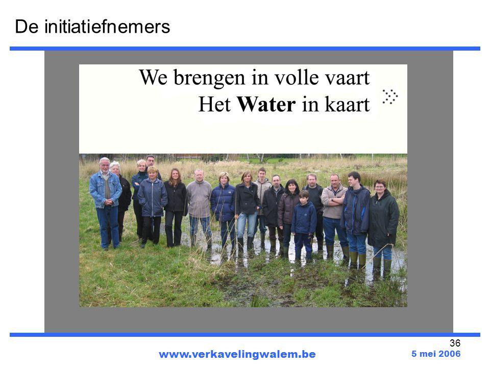 36 www.verkavelingwalem.be 5 mei 2006 De initiatiefnemers
