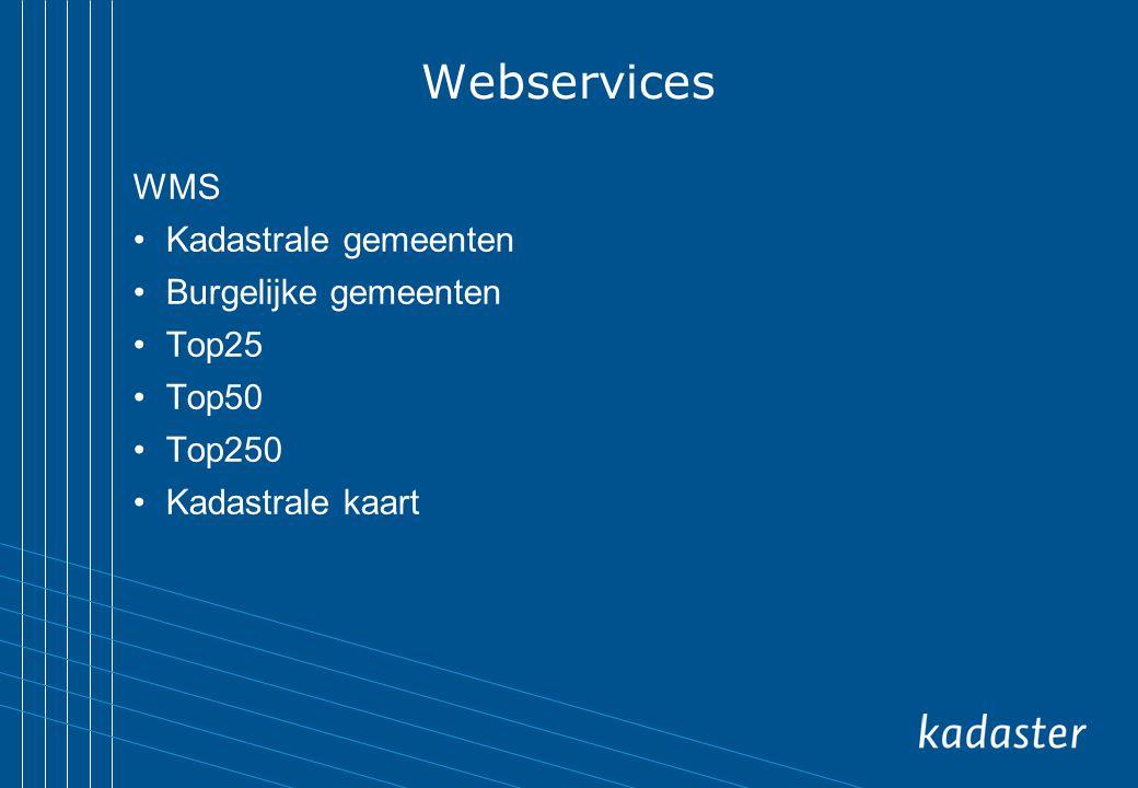 Webservices WMS Kadastrale gemeenten Burgelijke gemeenten Top25 Top50 Top250 Kadastrale kaart