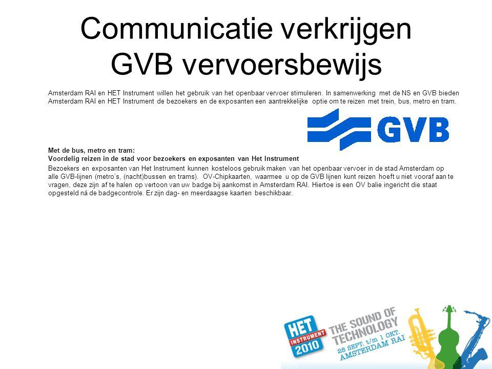 Communicatie verkrijgen GVB vervoersbewijs Amsterdam RAI en HET Instrument willen het gebruik van het openbaar vervoer stimuleren.