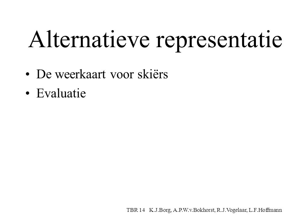 Slechte weerkaart 2 Te druk Onoverzichtelijk TBR 14 K.J.Borg, A.P.W.v.Bokhorst, R.J.Vogelaar, L.F.Hoffmann